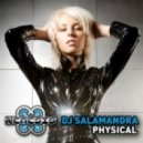 DJ Salamandra - Physical (Original Mix)
