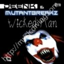 Mutantbreakz & Deenk - Wicked Man (Original Mix)