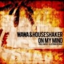 Wawa & Houseshaker - On My Mind (Houseshaker Main Mix)