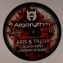 Axis & Trank - Nothing Remains