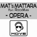 Mat\\\'s Mattara feat. Rockman - Opera (World Extended Mix)
