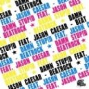 Damn Stupid feat. Jason Caesar - Beatrock (Bodybangers Remix)