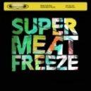 Mord Fustang - Super Meat Freeze (Original Mix)