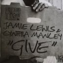 Jamie Lewis & Cynthia Manley - Give (Jamie Lewis Goes Disco Mix)
