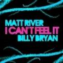 Matt River & Billy Bryan - I Can\\\'t Feel It (Fred Closer Remix)