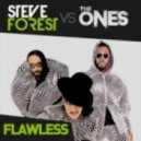 Steve Forest vs. The Ones - Flawless (Original Mix)