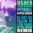 Usher Feat. Pitbull & Hyper Crush - Dj Got Us Fallin In Love Again (Hyper Crush Remix)