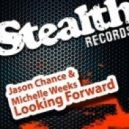 Jason Chance & Michelle Weeks - Looking Forward (Nathan C Remix)
