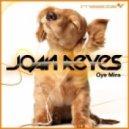 Joan Reyes - Oye Mira (David Amo & Julio Navas Remix)