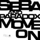 Seba & Paradox - Move On (feat. Robert Manos)