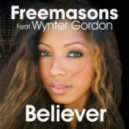 Freemasons Ft. Gordon Wynter - Believer (Nu Addiction Club Mix)
