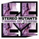 Stereo Mutants Ft Jannae Jordan - I Wanna Go (Mr. Moon Re-Touch Remix)