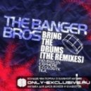 The Banger Bros - Bring The Drums (Exphere Remix)