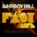 Bad Boy Bill feat. Alex Peace - Fast Life (Tocadisco Remix)
