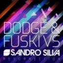 Sandro Silva - Resurrection (Dodge & Fuski Remix)