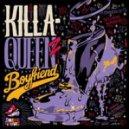 KillaQueenz - Boyfriend (DCUP Remix)