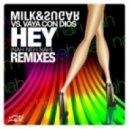 Milk & Sugar vs. Vaya Con Dios - Hey (Chris Lake & Lys Vocal)
