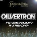 Calvertron - Future Proof (Original Mix)