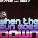 DJ Fresh feat. Adam F - When The Sun Goes Down  (Origin Unknown Remix)