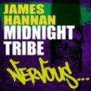 James Hannan - Midnight Tribe (Original Mix)