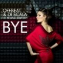 OFFBeat & Di Scala feat. Polina Griffith - Bye (Frankie Lacosta & Dmitri Phantom Mix)
