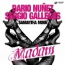 Dario Nunez, Sergio Gallegos - Madam feat. Samantha Moon - Original Mix