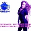 Jennifer Lopez - Jenny from the block(Sunglasses Dj\'s club mix ver.2.0)