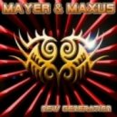 Mayer & Maxus - New Generation (Original Club Mix)