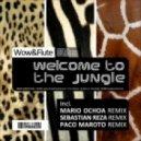 Wow & Flute -  Welcome To The Jungle - Mario Ochoa Remix