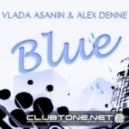 Vlada Asanin & Alex Denne - Blue (Original Mix)