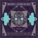 Malente, Azzido Da Bass - Hunting (Supabeatz Remix)