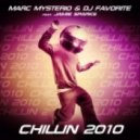 Marc Mysterio & DJ Favorite feat. Jamie Sparks - Chillin 2010 (Jolyon Petch Radio Mix)