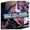 Kaelig Ft. Jayhem - Bring Back (Loui & Scibi Remix)