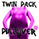 Twin Pack - Pullover (Luigi Rocca Remix)