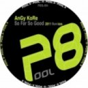 AnGy KoRe - So Far So Good (Yan Oxygen Remix)