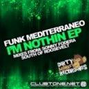 Funk Mediterraneo - I\\\'m Nothin\\\' (Sonny Fodera Remix)