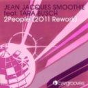 Jean Jacques Smoothie feat Tara Busch - 2People (Louis La Roche Remix)