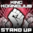 King Kornelius - Stand Up (Original Mix)