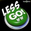 Spencer & Hill - Less Go! (Original Mix)