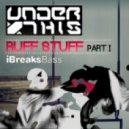 Under This - Ruff Stuff - Original Mix