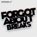 Specimen A - Forgot About Breaks - Original Mix
