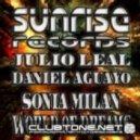 Julio Leal & Daniel Aguayo Feat. Sonia Milan - World Of Dreams (Ibiza Remix)