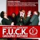 DJ Flight pres. Coockoo - Groupies\\\' Anthem (F.U.C.K.) (DJ Flight & DJ Favorite original club mix)