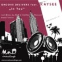 Groove Delivers Ft. Kaysee - In You (Original Mix)