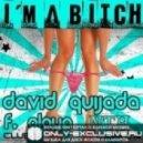 David Quijada feat. Olaya - Im A Bitch (Extended Version)