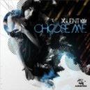 Xilent - Choose Me II