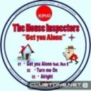 The House Inspectors - Get You Alone feat. Ron E