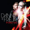 Danny & Freja - If Only You (Vegas Baby Vocal Mix)