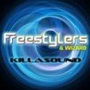 Freestylers & Wizard - Killasound (Original Mix)