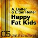 A Balter & Eitan Reiter - Happy Fat Kids